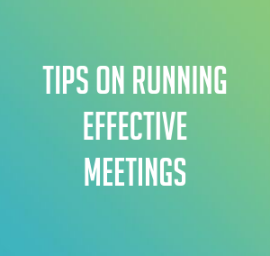 Tips on Running Effective Meetings