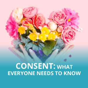 Consent: What Everyone Needs to Know