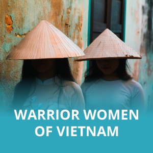 Warrior Women of Vietnam