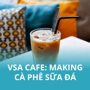 VSA Cafe: How to Make Cà Phê Sữa Đá